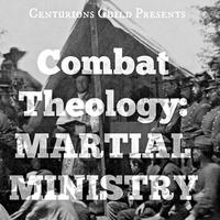 Combat Theology: Developing Martial Competency for...