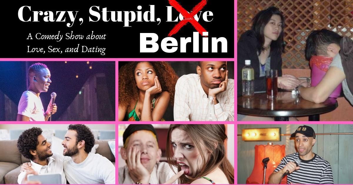 Crazy Stupid Berlin! International Comedy!