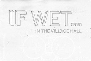 If Wet - Opening night