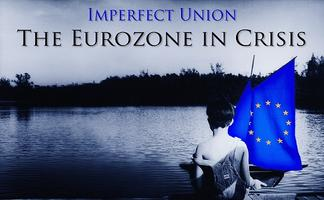 Imperfect Union: The Eurozone in Crisis - Screening &...