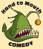 xxHand to Mouth (Monthly Comedy Show)