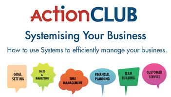 ActionCLUB: How To Systemise Your Business Workshop