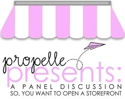 Propelle Presents: So You Want to Open a Storefront