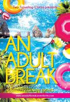 A BREAK FROM BEING AN ADULT
