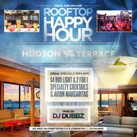 HAPPY HOUR FRIDAYS  AT HUDSON TERRACE ROOFTOP by:...