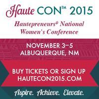 HauteCon 2015:  Hautepreneurs' National Women's...