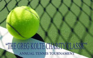 """THE GREG KOLTE CHARITY CLASSIC"" THE 3rd ANNUAL TENNIS..."