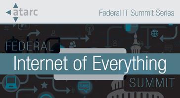 ATARC Federal Internet of Everything Summit