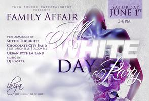 Family Affair ALL WHITE Day Party