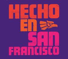 Third Annual Hecho en San Francisco