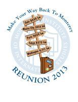 "MIIS Alumni Reunion 2013 ""Make Your Way Back to Monterey"" -..."