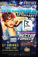 the OFFICIAL RIHANNA AFTER PARTY with guest DJ HECTOR...