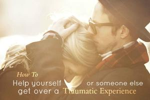 FREE CLASS:  How to Get Over Traumatic Experiences