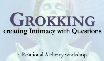 Grokking - creating Intimacy with Questions