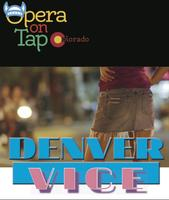 Opera on Tap at Syntax: Physic Opera - Denver Vice