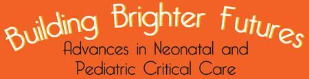 Building Brighter Futures: Advances in Neonatal and...