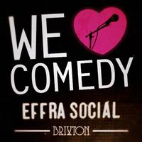 We Love Comedy @ Effra Social May Shows