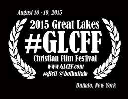2015 Great Lakes Christian Film Festival #GLCFF