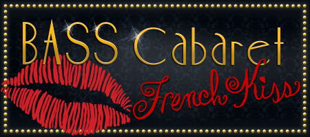 Bass Cabaret: French Kiss w/ Ana Sia / Sat. May 11th /...