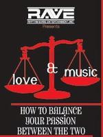 RAVE,INC PRESENTS LOVE & MUSIC: HOW TO BALANCE YOUR...