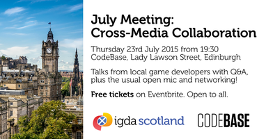 IGDA Scotland July Meeting: Cross-Media Collaboration