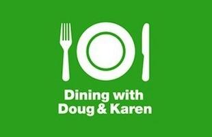 Dining with Doug & Karen Live Taping!
