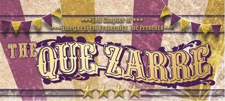 TAU Chapter Presents the QUE-ZARRE