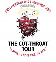 Did I Mention the Free Wine 2013 - The Cut-Throat Tour