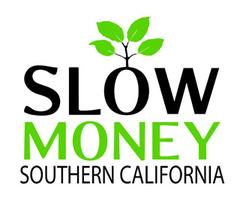 Slow Money SoCal L.A. in Collaboration with Food...