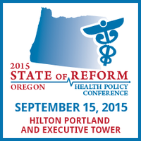 2015 Oregon State of Reform Health Policy Conference