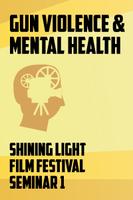 SLFF2013 - Seminar 1 - Gun Violence & Mental Health