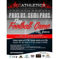 4th ANNUAL PROS VS. SEMI-PROS FLAG FOOTBALL GAME