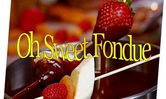 Oh Sweet Fondue