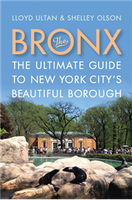 Lloyd Ultan: The Bronx: The Ultimate Guide