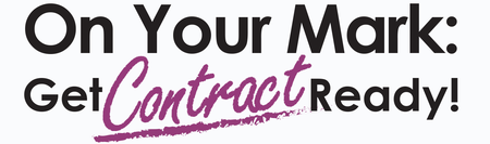 On Your Mark:  Get CONTRACT Ready!