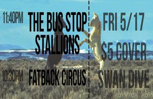 The Bus Stop Stallions + Fatback Circus