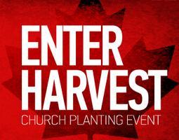 Enter Harvest Oakville ON - Church Planting Weekend