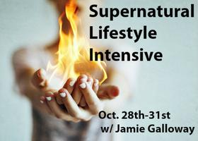 Supernatural Lifestyle Intensive: w/ Jamie Galloway