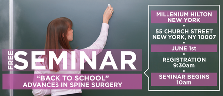 "FREE Seminar: ""Back To School"" Advances in Spine Surgery"