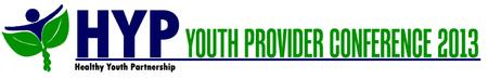 Healthy Youth Partnership's 3rd Annual Youth Provider Conference