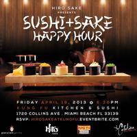 Sushi+Sake Happy Hour pres. by Hiro Sake