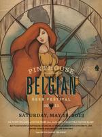 Pinthouse Pizza Belgian Beerfest!!!