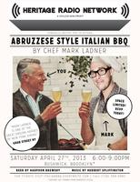 Abbruzzese Style Italian BBQ  with Mark Ladner HRN...