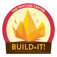 Venture Center's Build•IT! Founders Fireside Chat...
