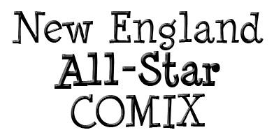NEW ENGLAND ALL STAR COMIXw/ James GOFF*********