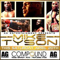 AG Entertainment Presents :: Mike Tyson @ Compound ::...