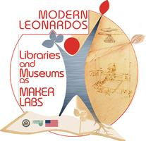 Modern Leonardos: Libraries and Museums as Maker Labs