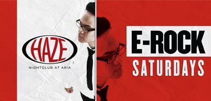 E-Rock Saturdays with DJ E-Rock @ HAZE Nightclub