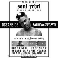 Soul Rebel FREE OCEANSIDE AMPHITHEATER [John Givez,...