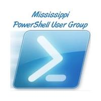 Mississippi PowerShell User Group May Meeting